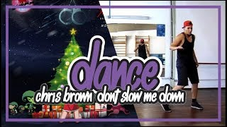 CHRIS BROWN | DON'T SLOW ME DOWN | DANCE CHOREOGRAPHY | Dance Like Chris Brown
