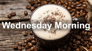 Wednesday Morning Jazz - Positive Jazz Cafe and Bossa Nova Music for Happy Mood