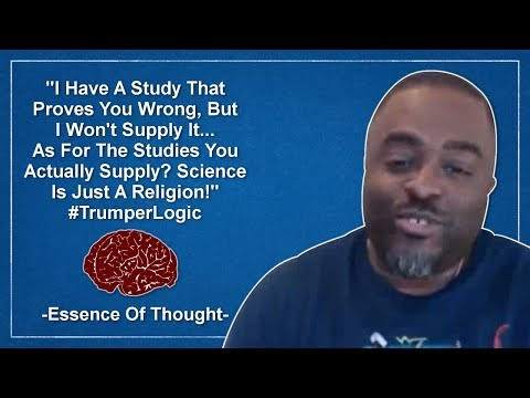 Trumper Labels Science A Religion For Proving Him Wrong