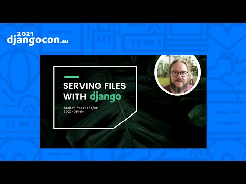 DjangoCon 2021 | Serving Files with Django | Jochen Wersdörfer thumbnail