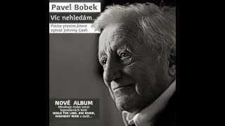 Pavel Bobek - Víc nehledám (oficiální stream)