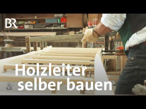 Sprosse um Sprosse: der Leiterbauer Bernhard Reidl | Schwaben & Altbayern | BR Fernsehen