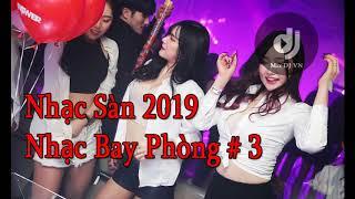 Nhạc Sàn 2019 | Nhạc Sàn Bay Phòng #3 | Hôm Nay Ai Dắt Em Về