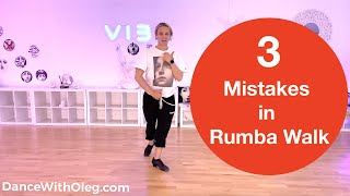 3 Most Popular Mistakes In Rumba Walk | International Latin Dances | Basic Latin Ballroom Steps