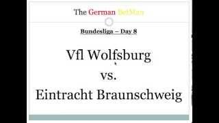Tips On Sports Betting -- VfL Wolfsburg Vs Eintracht Braunschweig - Bundesliga - Day 8