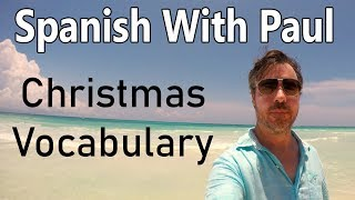 Christmas Vocabulary - Learn Spanish With Paul