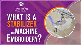 Know About embroidery stabilizers With Cre8iveSkill