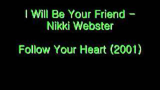 I Will Be Your Friend - Nikki Webster (Follow Your Heart)