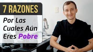 Video: 7 Razones Por Las Cuales Aún Eres Pobre