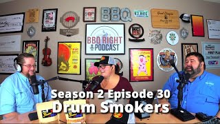 Drum Smokers – Season 2: Episode 30