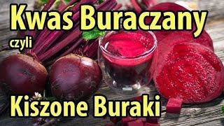 Kwas Buraczany, czyli Kiszone Buraki - samo zdrowie! Testujemy przepis.,