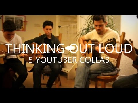 Thinking Out Loud – Ed Sheeran – 5 YouTuber Collab (fingerstyle guitar cover)