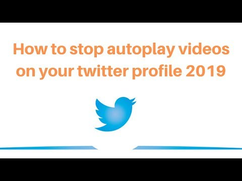 How to stop autoplay videos on your twitter profile 2019