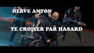 Hervé Anton - Te croiser par hasard (Clip Officiel)