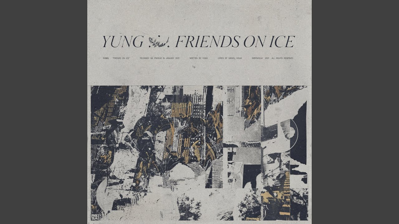 Yung – «Friends On Ice»