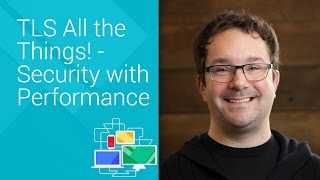 TLSAlltheThings!-SecuritywithPerformance-ChromeDevSummit2014ChrisPalmer