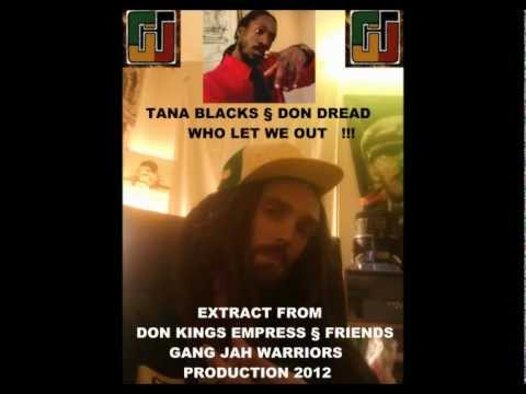 TANA BLACKS § DON DREAD WHO LET WE OUT GJW 2012