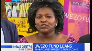 Beneficiaries from Uwezo fund urged to repay loans