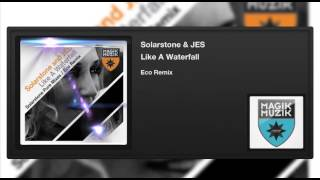 Solarstone & JES - Like A Waterfall (Eco Remix)