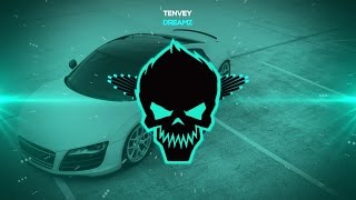 Tenvey - Dreamz [Bass Boosted]