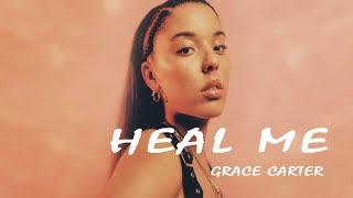 Grace Carter -  Heal Me (Lyrics Video)