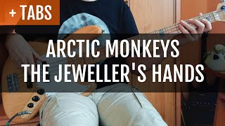 Arctic Monkeys - The Jeweller's Hands (Bass Cover with TABS!)