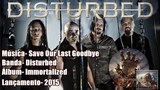 Disturbed - Save Our Last Goodbye [Legendado BR]