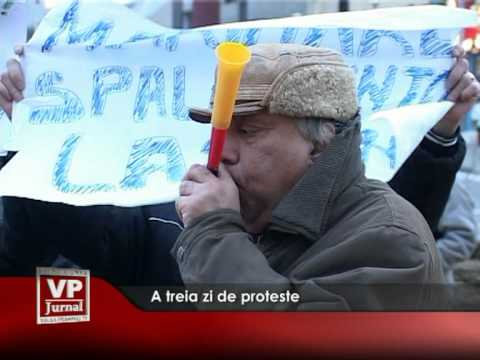 A treia zi de proteste