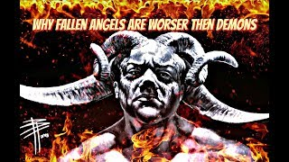 Why Fallen Angels Are Worser Then Demons? Eye Opening Answer