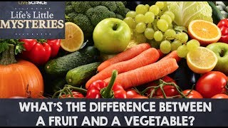 What's the Difference Between a Fruit and a Vegetable?