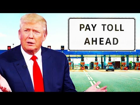 Welcome To Trump's Toll Road America!