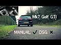 Mk7 GTI MANUAL OR DSG!