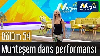 Nergis Zamanı 54. Bölüm - Muhteşem Dans Performansı