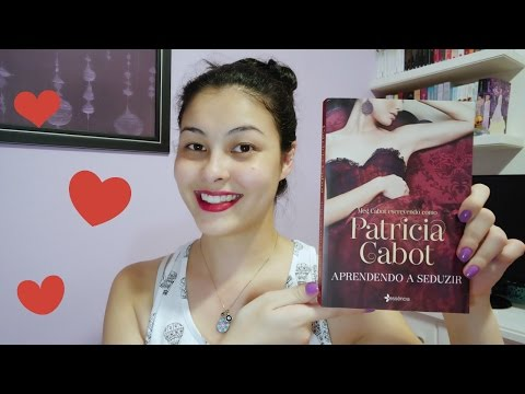 Aprendendo a Seduzir - Patricia Cabot | Resenha