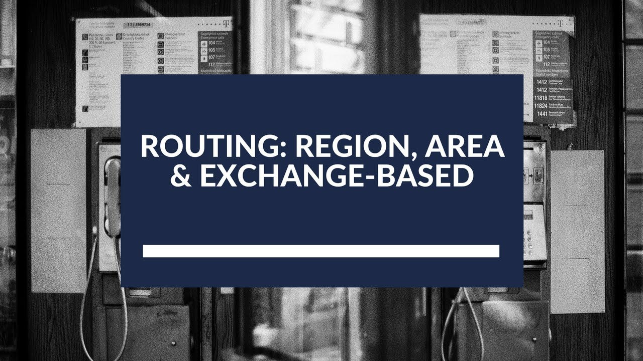 Routing: Region Area & Exchange-based