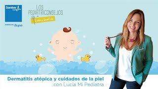 Lucía Mi Pediatra y Sanitas – Dermatitis atópica y cuidados de la piel