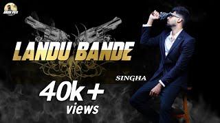 LANDU BANDE   Singga   New punjabi song   2019   official song full