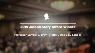 Click to play: 2019 Joseph Story Award Winner: Prof. Samuel L. Bray