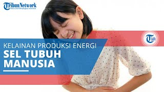 Gangguan Metabolik, Kelainan Medis yang Memengaruhi Produksi Energi di Dalam Sel Tubuh Manusia