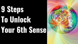 9 Steps To Unlocking Your 6th Sense