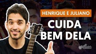 Cuida Bem Dela - Henrique e Juliano (aula de violão)