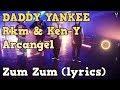 DADDY YANKEE - Zum Zum ft. Rkm & Ken-Y Arcangel (lyrics/testo)