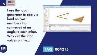 FAQ 004215 | I was trying to load two members connected at an angle with the load generator. Why ...