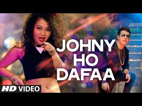 Download 'Johny Ho Dafaa' Video Song | Neha Kakkar | Tony Kakkar | T-Series HD Mp4 3GP Video and MP3