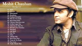 Best Of Mohit Chauhan Superhit Songs ❤️ 2020