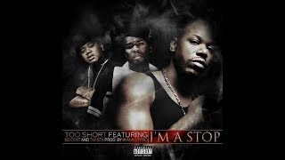 Too Short - I'm A Stop Ft 50 Cent, Twista, Devin The Dude