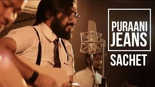 Purani Jeans Aur Guitar | Acoustic Version | Sachet Tandon |