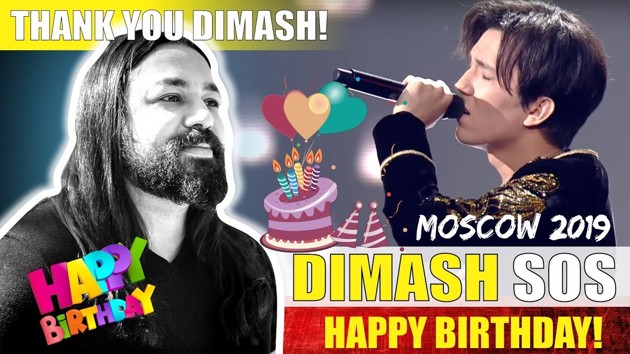 DIMASH! Happy Birthday! SOS Moscow 2019 - Reaction and Thank