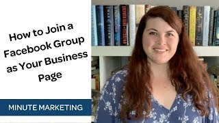 How to Join a Facebook Group as a Business Page [Quick Tip Tuesday]