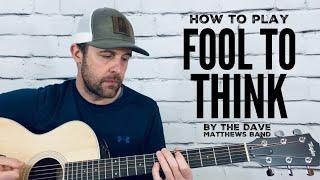 Fool to Think-Guitar Tutorial-Dave Matthews Band